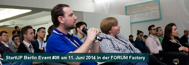 StartUP Berlin Event 06 am 11. Juni 2014 in der FORUM Factory
